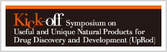 Kick-off Symposium on  Useful and Unique Natural Products for Drug Discovery and Development (UpRod)